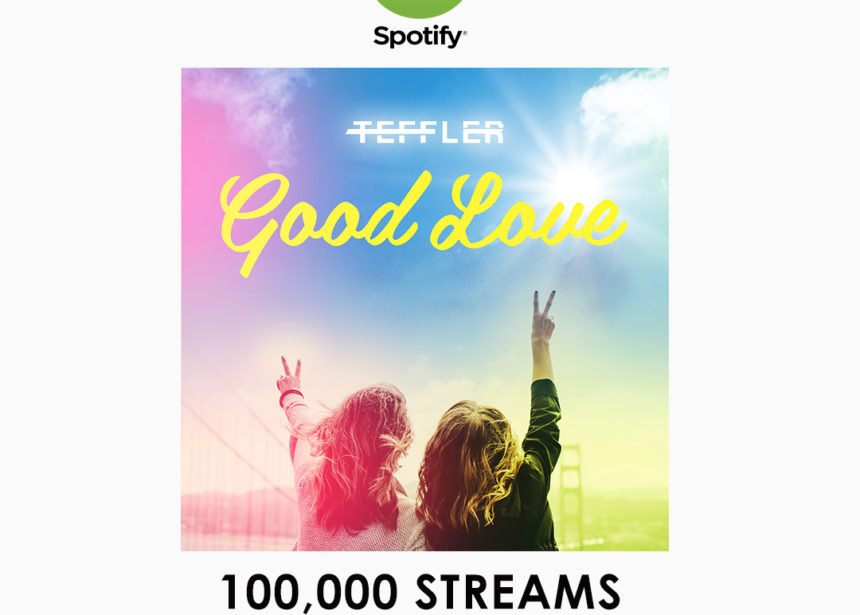 'GOOD LOVE' gains 100,000 Spotify Streams